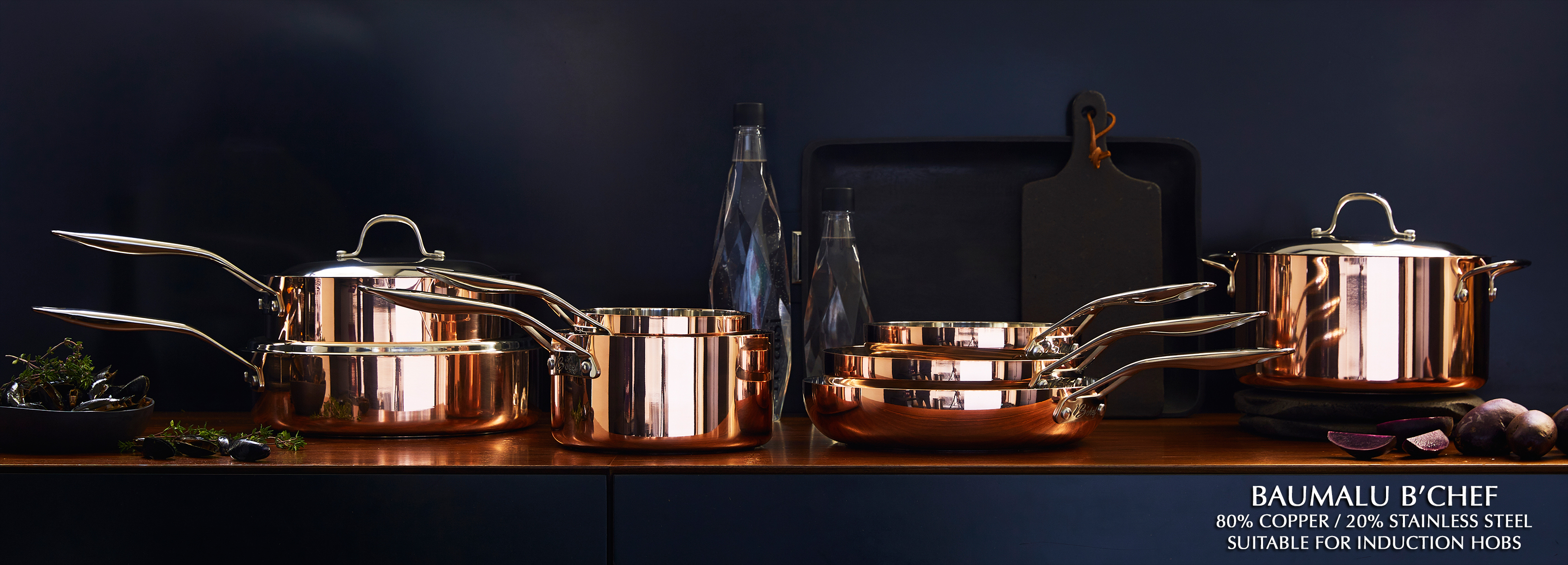 Baumalu B'Chef Series: 80% Copper and 20% Stainless Steel. Induction
